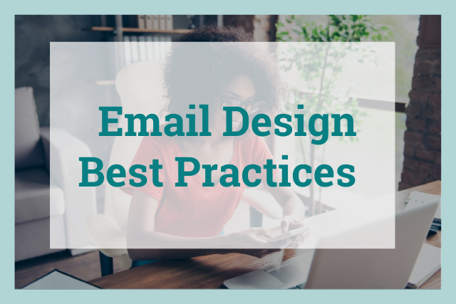 Email Design Best Practices: Take Your User Experience to the Next Level