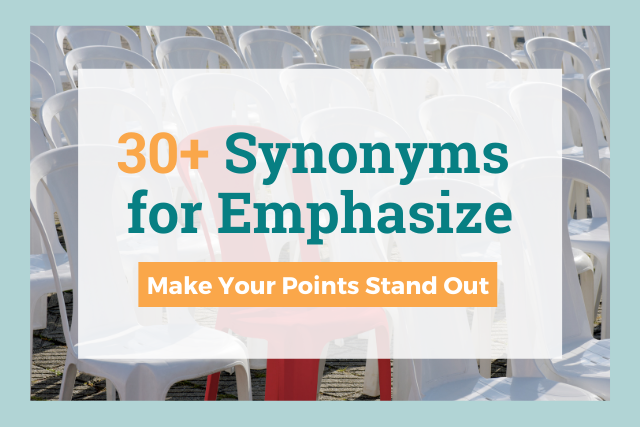 Looking for Another Word for Emphasize? 30+ Emphasize Synonyms