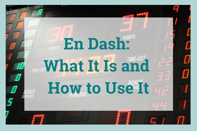 En Dash: The Complete Guide