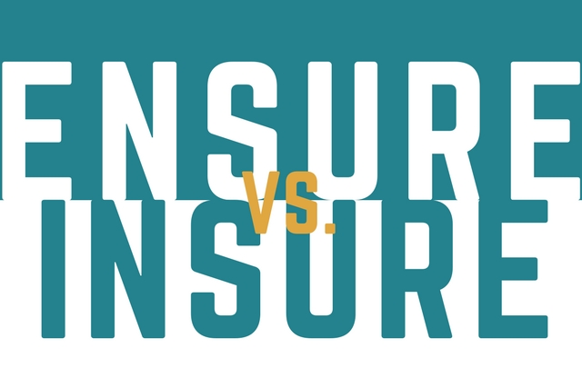 Ensure and Insure: Aren't They Interchangeable?