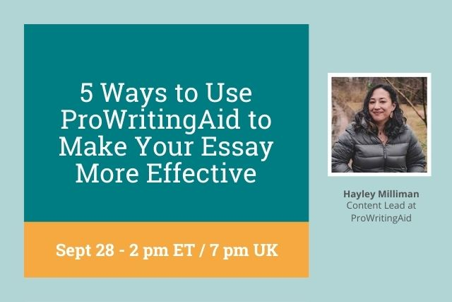 Webinar: 5 Ways to Use ProWritingAid to Make Your Essay More Effective