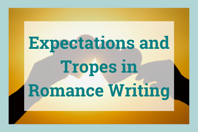 Balancing Expectations and Breaking Tropes in Romance Writing