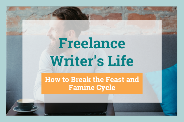 How to Escape the Freelancer's Feast and Famine Cycle
