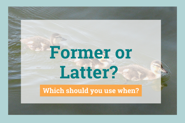Former vs Latter—What Is The Difference And When Do You Use Them?