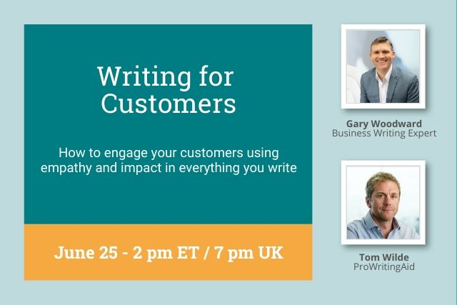 Writing for Customers: How to Communicate with Impact and Empathy