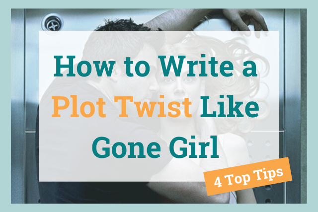 How to write a plot twist like gone girl