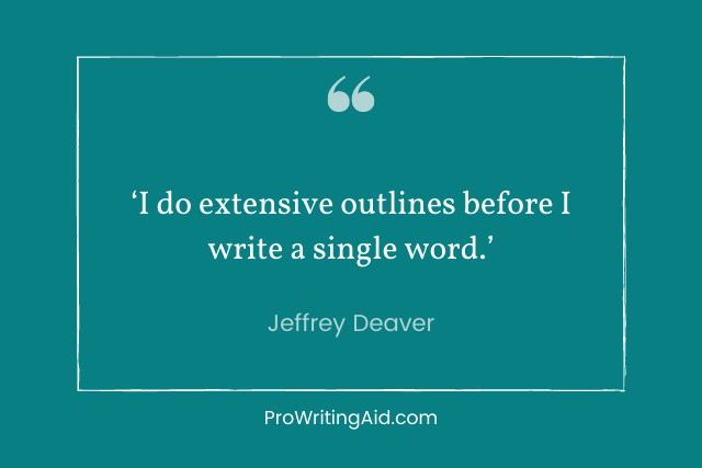 jeffrey deaver: I do extensive outlines before I write a single word.