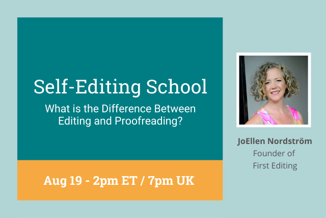 Self-Editing School: What is the Difference Between Editing and Proofreading? 7pm UK / 2 pm ET