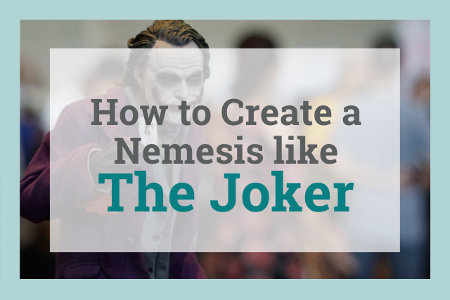 how to create a nemesis like the joker