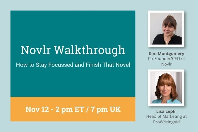 Webinar: How to Stay Focussed and Finish That Novel With Novlr CEO, Kim Montgomery