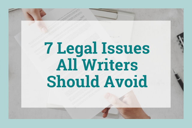 7 legal issues all writers should avoid