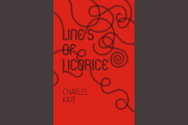 "red cover reading ""Lines of Licorice"", Charles Kay in a font made up of three lines, with swirls around the cover"