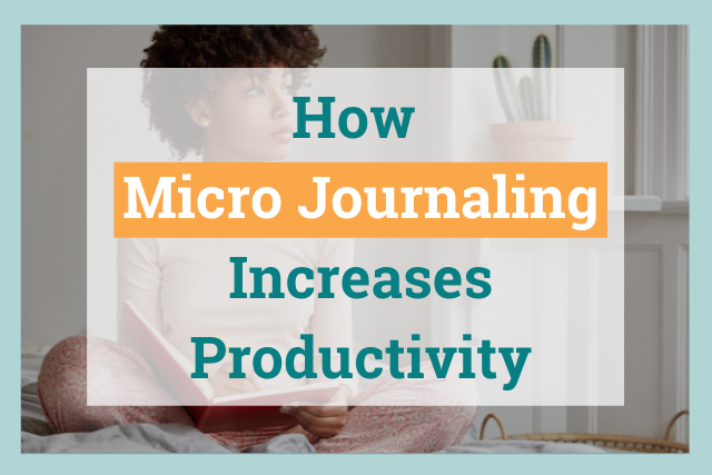 How to Use Micro Journaling to Improve Your Productivity
