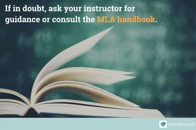 consult the MLA handbook if you're unsure