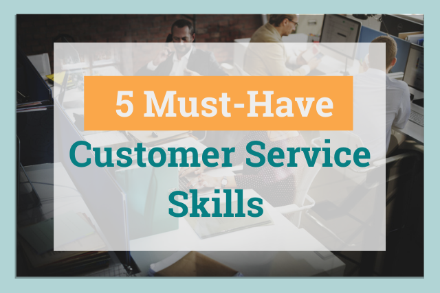 How to Develop Must-Have Customer Service Skills