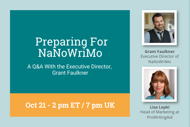 Webinar: Preparing For NaNoWriMo: A Q&A With the Executive Director, Grant Faulkner