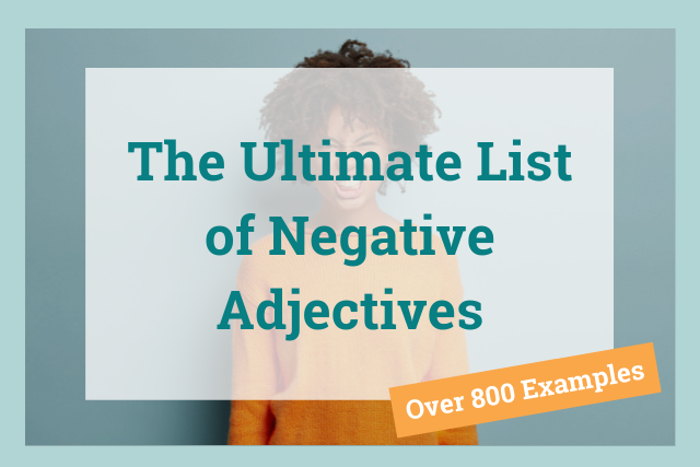 Negative Adjectives:  Over 800 Examples You Can Use