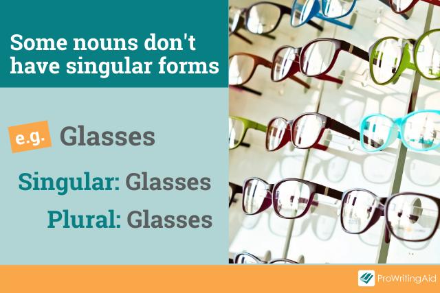 "example: ""glasses"" has no singular form"