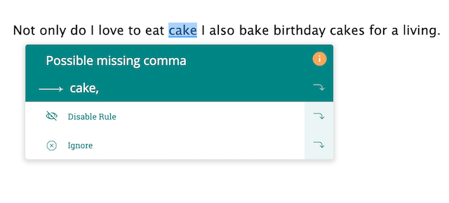 comma suggestion after 'cake' in 'Not only do I love to eat cake I also bake birthday cakes for a living.'