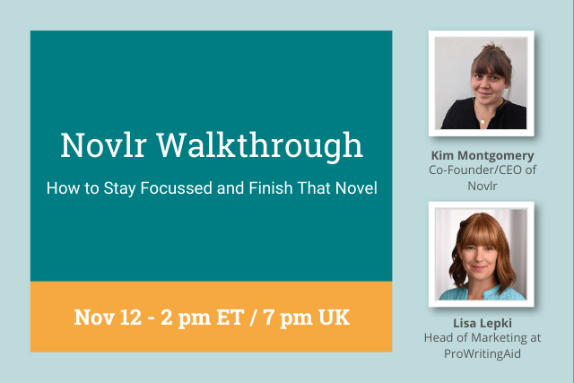 Webinar Replay: How to Stay Focussed and Finish That Novel With Novlr CEO, Kim Montgomery