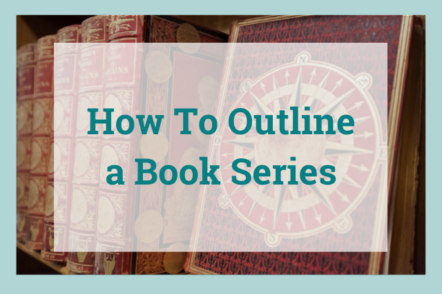 Outline Your Book Series to Sell More Books and Keep Readers Buying