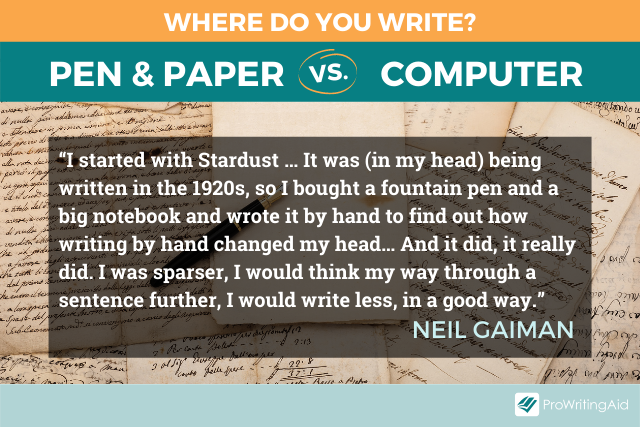 Neil Gaiman users pen and paper for his first draft