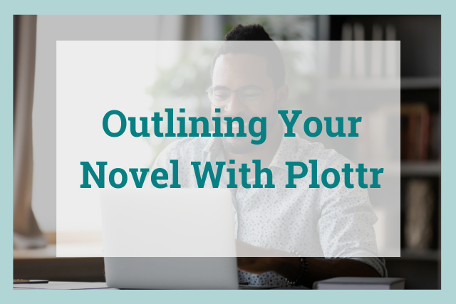 Book Outlining Deep-Dive with Plottr: How to Craft Better Stories in Less Time
