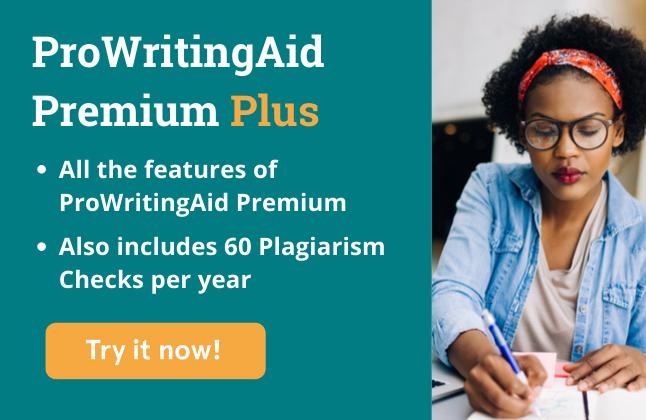 premium plus graphic; All the features of ProWritingAid Premium, Also includes 60 Plagiarism Checks per year