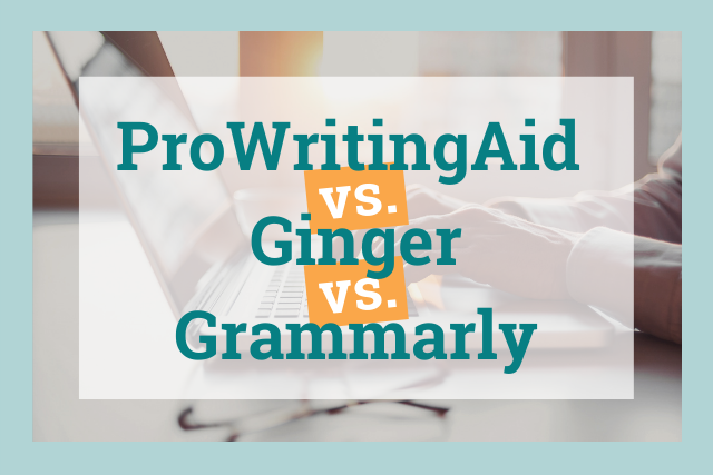 Which Is Best: Ginger, Grammarly, or ProWritingAid?