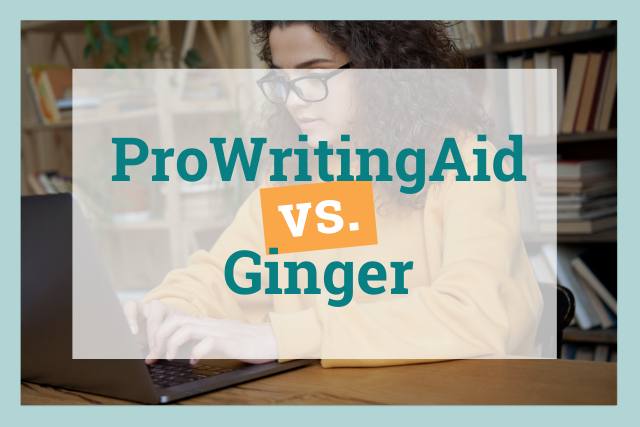 Ginger Software or ProWritingAid: Which Is the Better Grammar Checker?