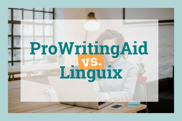 Linguix or ProWritingAid: Which Is the Best Writing Assistant?
