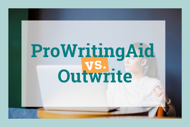 Outwrite vs. ProWritingAid: Which is the Best for You?