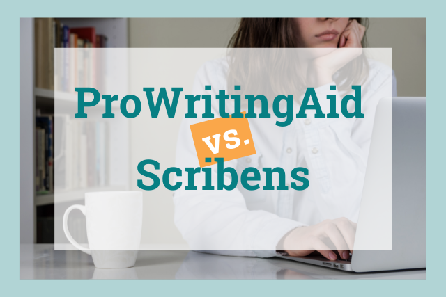 ProWritingAid vs. Scribens: Which Is Best for Your Writing?