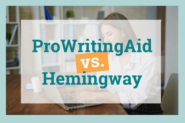 ProWritingAid vs. Hemingway: Which App Is Best for You?