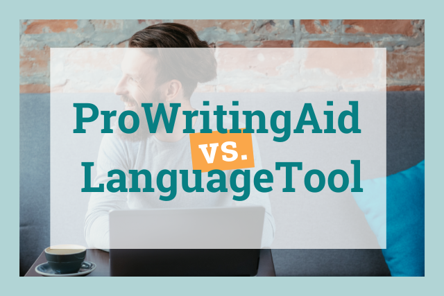 LanguageTool or ProWritingAid - Which Is Best for You?