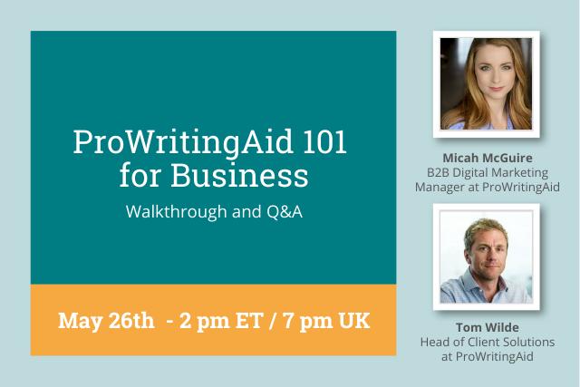 prowritingaid webinar: ProWritingAid 101 for Business, May 26 2PM ET, 7PM UK