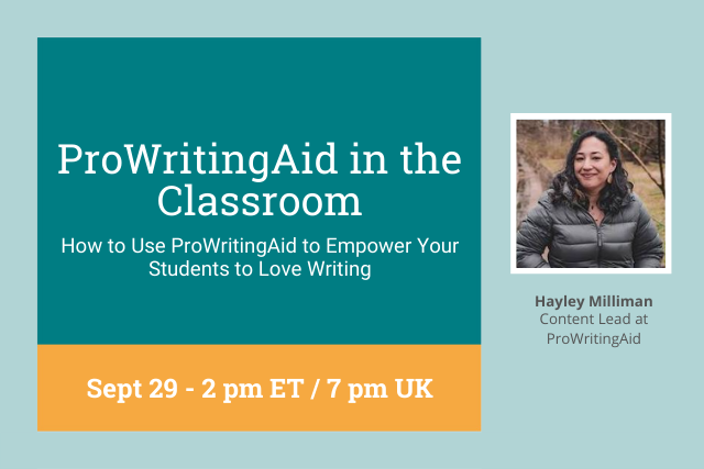 Webinar: How to Use ProWritingAid to Empower Your Students to Love Writing