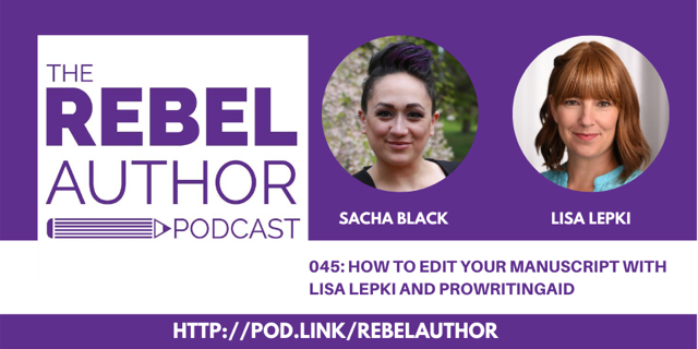 The Rebel Author Podcast: How to Edit Your Own Writing with ProWritingAid