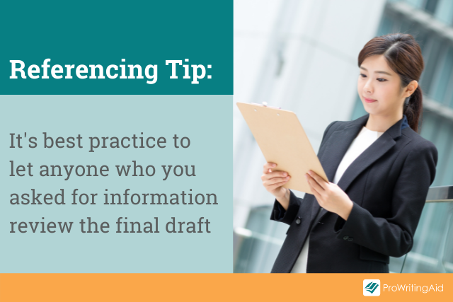 tip: let anyone you asked for information review the final draft