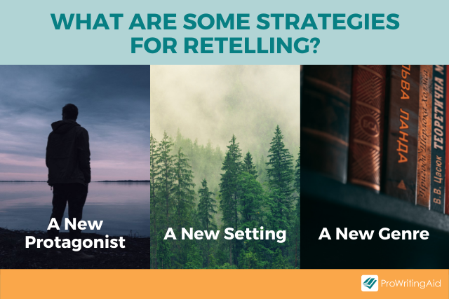 The three main strategies for a retelling