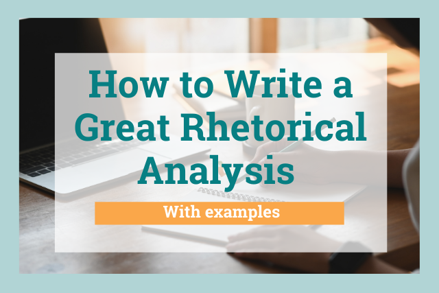 What Is a Rhetorical Analysis and How to Write a Great One