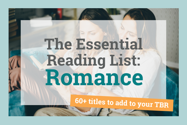 the essential reading list: romance