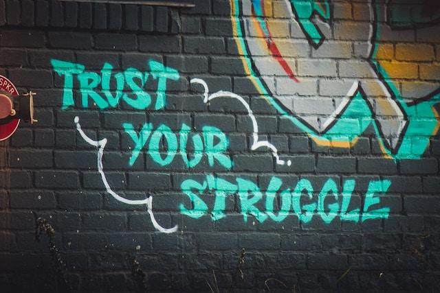 graffiti of trust your struggle