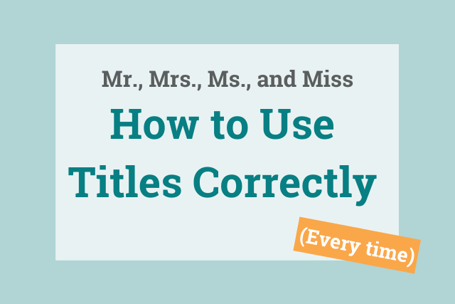 How to Use Titles Correctly Every Time