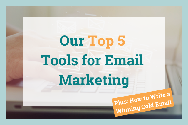 Our top 5 tools for email marketing