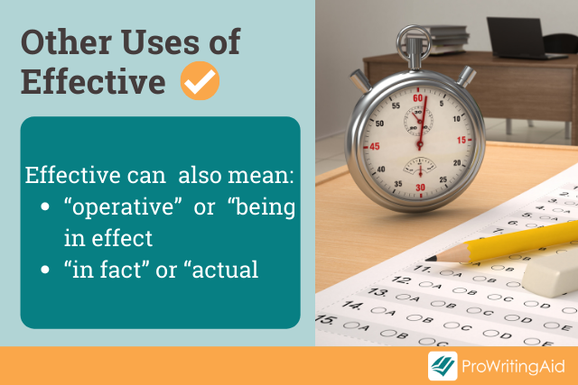 other uses of effective: operative, in effect; in fact, actual