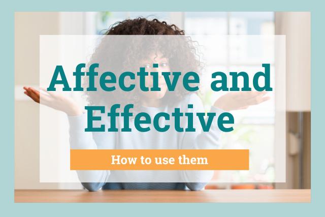 affective vs. effective