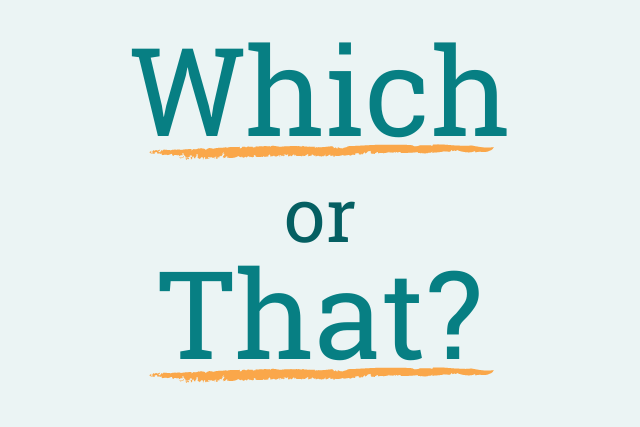 "Should I Use ""Which"" or ""That""?"