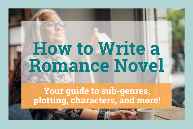 How to Write a Romance Novel: The Complete Guide