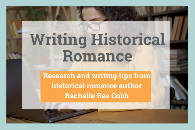 How to Research in Preparation to Write Historical Romance